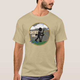 CACHE ON! GEOCACHING MOTTO RND T-Shirt