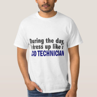 Cad Technician During The Day T-Shirt
