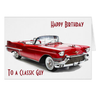 CADILAC STYLE  Birthday Wishes To A CLASSIC GUY Card