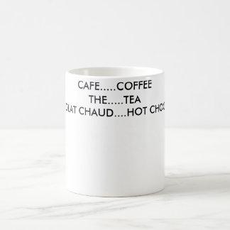 CAFE........COFFEETHE.......TEACHOCOLAT CHAUD..... COFFEE MUG