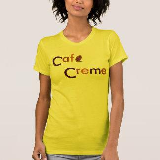Cafe Creme Tshirts