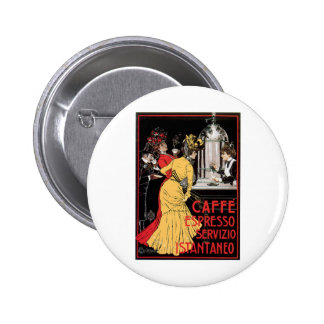 Caffe Espresso Vintage Coffee Drink Ad Art Pinback Buttons