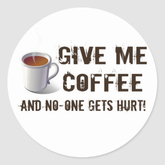 Caffein Deprivation Round Sticker