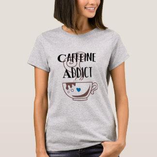 Caffeine addict T-Shirt