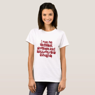 Caffeine and inappropriate thoughts T-Shirt