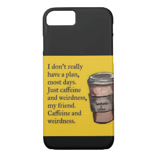 Caffeine and Weirdness iPhone 7 Case