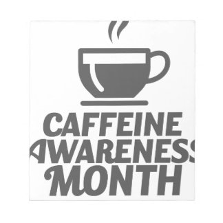 Caffeine Awareness Month March - Appreciation Day Notepad