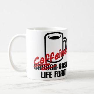 Caffeine Based Life Form Funny Coffee Mug