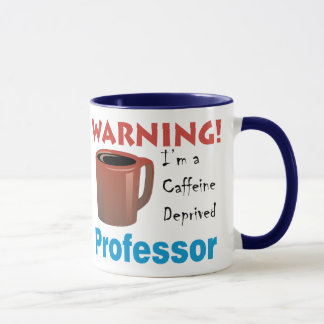 Caffeine Deprived Professor Mug