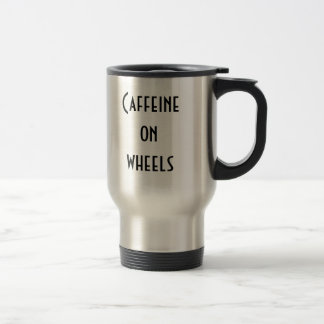 Caffeine on wheels travel mug