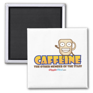 Caffeine, The Other Member of the Staff Square Magnet