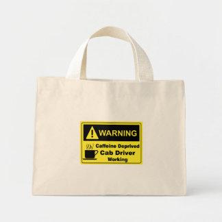 Caffeine Warning Cab Driver Mini Tote Bag