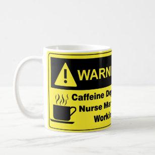 3507a5a7652 Caffeine Warning Nurse Manager Coffee Mug