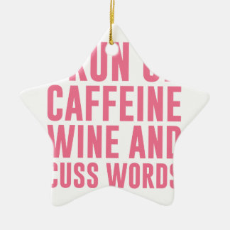 Caffeine Wine & Cuss Words Ceramic Star Decoration