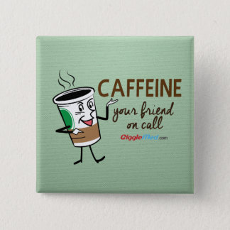 Caffeine, Your Friend on Call 15 Cm Square Badge