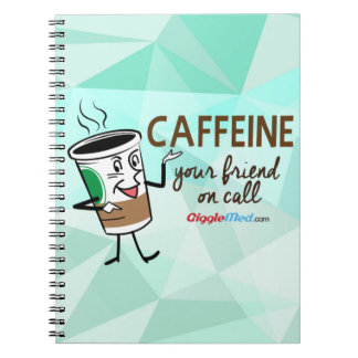 Caffeine, Your Friend on Call Notebook
