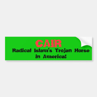 CAIR, Radical Islam's Trojan Horse in America! Bumper Stickers