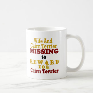 Cairn Terrier & Wife Missing Reward For Cairn Terr Coffee Mug