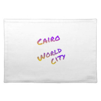 Cairo world city, colorful text art placemat