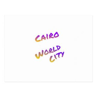 Cairo world city, colorful text art postcard