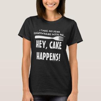 CAKE HAPPENS! T-Shirt
