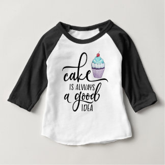 Cake is always a good idea baby T-Shirt
