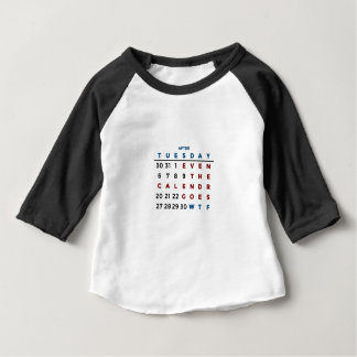 Calendar What The WTF Baby T-Shirt