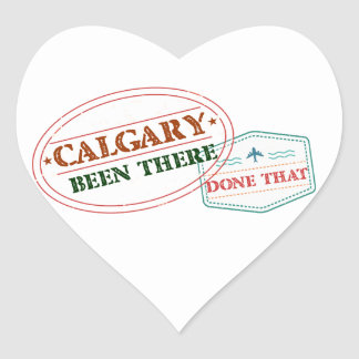 Calgary Been there done that Heart Sticker