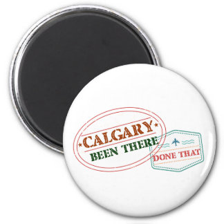 Calgary Been there done that Magnet