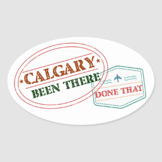Calgary Been there done that Oval Sticker