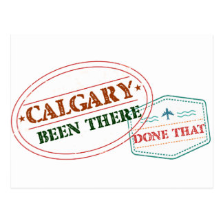 Calgary Been there done that Postcard