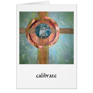 Calibrate - mixed media greeting card