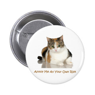 Calico Cat: Annoy Me At Your Own Risk 6 Cm Round Badge