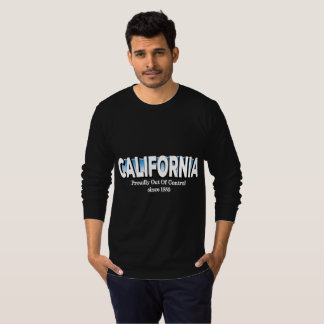 California Proudly Out of Control since 1850 T-Shirt