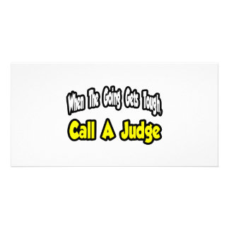 Call a Judge Personalized Photo Card