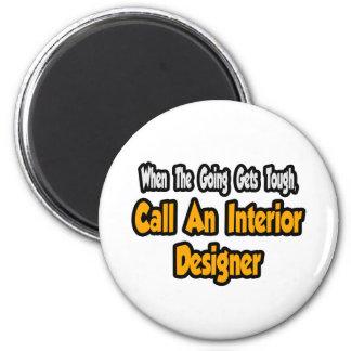 Call an Interior Designer Fridge Magnet