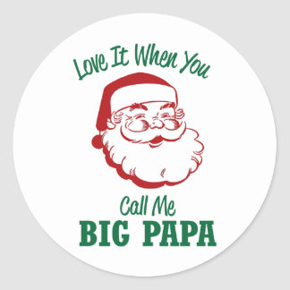 Call Me Big Papa Classic Round Sticker