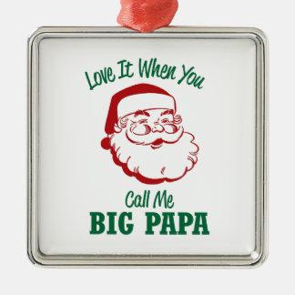Call Me Big Papa Metal Ornament