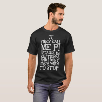 Call Me Pi Irrational Dont Know When To Stop Shirt
