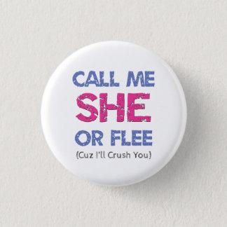 Call Me She 3 Cm Round Badge