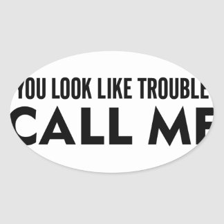 Call Me Trouble Oval Sticker
