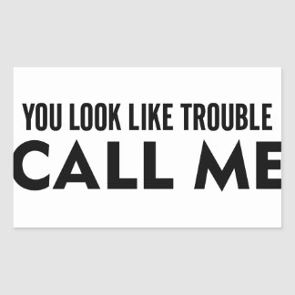 Call Me Trouble Rectangular Sticker