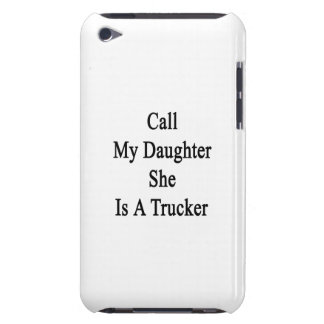 Call My Daughter She Is A Trucker Barely There iPod Case