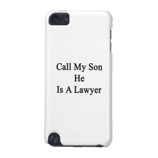 Call My Son He Is A Lawyer iPod Touch (5th Generation) Cases