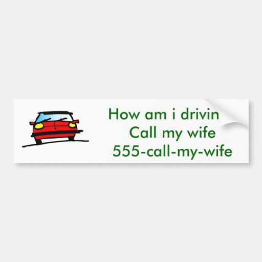 Call my wife bumper stickers