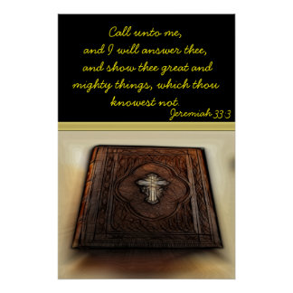 Call unto me, and I will answer thee.Jeremiah 33:3 Poster