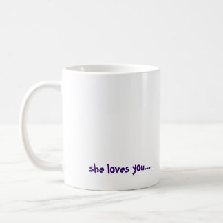 CALL YOUR MOTHER!, she loves you... Coffee Mug