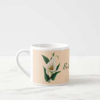 Calla Lilies Best Mom Ever Espresso Cup