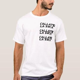 Callate T-Shirt