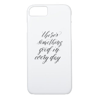 Calligraphy There's something good in every day iPhone 8/7 Case